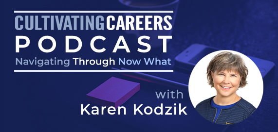 Cultivating Careers Podcast with Karen Kodzik